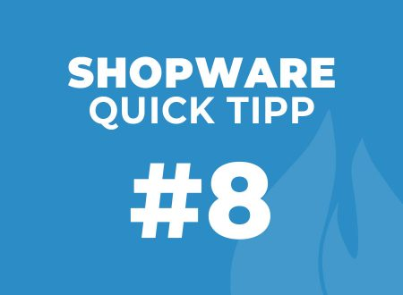Shopware Quick Tipp #8