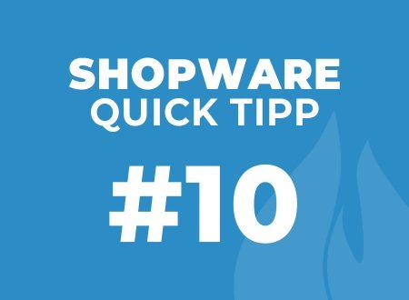 Shopware Quick Tipp #12