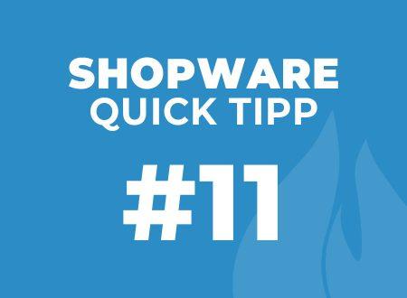 Shopware Quick Tipp #11