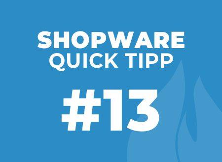 Shopware Quick Tipp #13