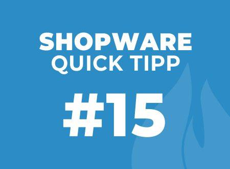 Shopware Quick Tipp #15