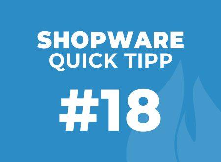 Shopware Quick Tipp #18