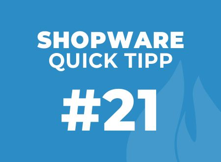 Shopware Quick Tipp #21