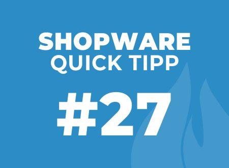 Shopware Quick Tipp #27