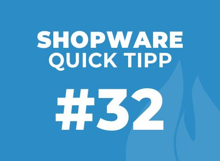 Shopware Quick Tipp #32