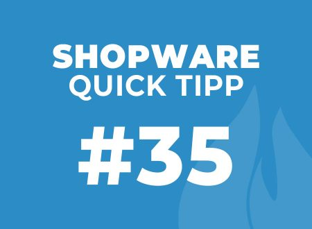 Shopware Quick Tipp #35