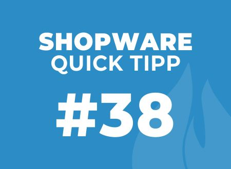 Shopware Quick Tipp #38