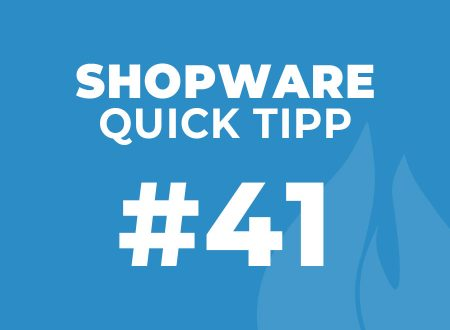 Shopware Quick Tipp #41