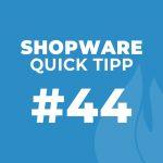 Shopware Quick Tipp #44: Artikel Eigenschaften sortieren