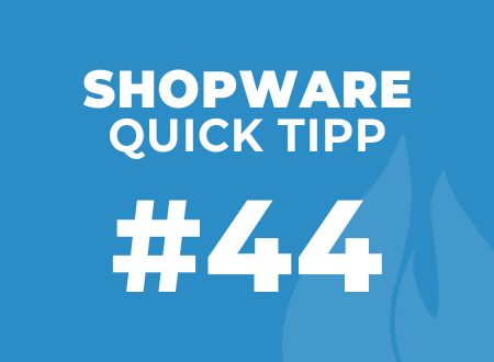 Shopware Quick Tipp #44