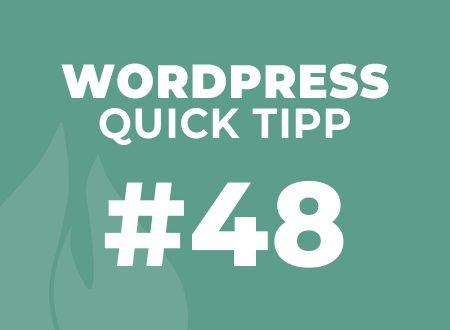 WordPress Quick Tipp #48