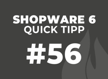 Shopware 6 Quick Tipp #56