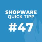 """Shopware Quick Tipp #47: Sofortdownloads im Kundenmenü """"Mein Konto"""" deaktivieren"""