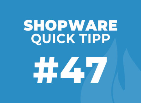 Shopware Quick Tipp #47