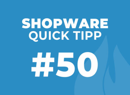 Shopware Quick Tipp #50