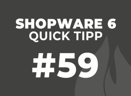 Shopware 6 Quick Tipp #59