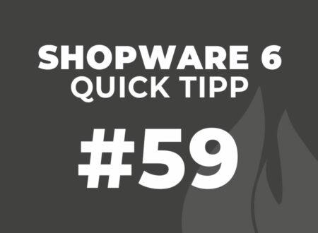 Shopware 6 Quick Tipp #59