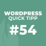 WordPress Quick Tipp #54: Kommentare aktivieren und deaktivieren