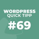 WordPress Quick Tipp #69: WordPress System effizient aufräumen