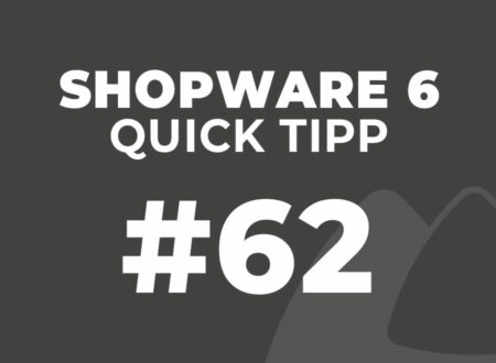 Shopware 6 Quick Tipp #62