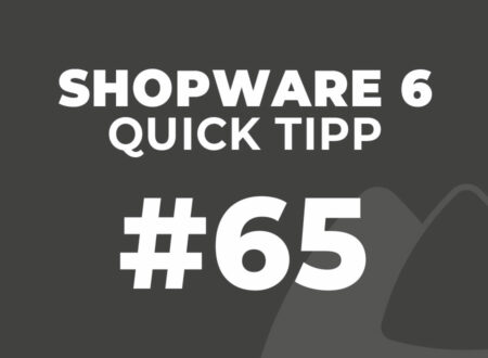 Shopware 6 Quick Tipp #65