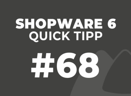 Shopware 6 Quick Tipp #68