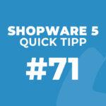 Shopware 5 Quick Tipp #71: Artikel nur für bestimmte Kunden/Kundengruppen anzeigen