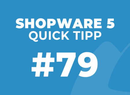Shopware 5 Quick Tipp Nr. 79