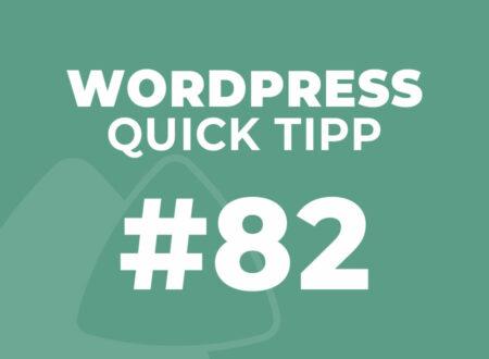 WordPress Quick Tipp Nr. 82