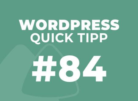 WordPress Quick Tipp Nr.84