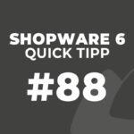 Shopware 6 Quick Tipp #88: Mengenauswahl bei Artikeln ändern – Shopware 6
