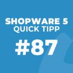 Shopware 5 Quick Tipp #87: Mengenauswahl bei Artikeln ändern – Shopware 5