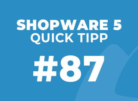 Shopware 5 Quick Tipp #87