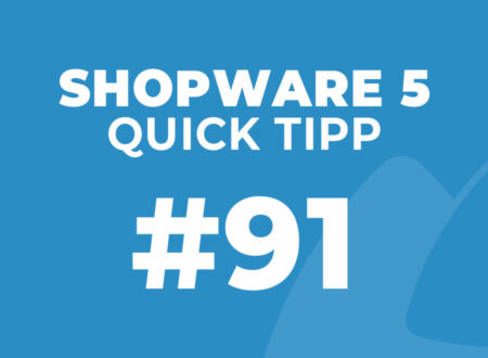 Shopware 5 Quick Tipp #91