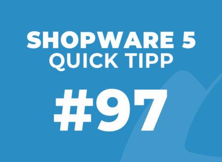 Shopware 5 Quick Tipp #97