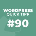 WordPress Quick Tipp #90: Drei hilfreiche Tipps im Umgang mit dem Page Builder Elementor