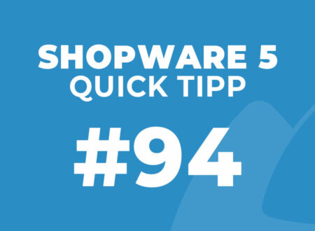 Shopware 5 Quick Tipp #94