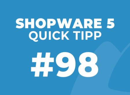 Shopware 5 Quick Tipp #98